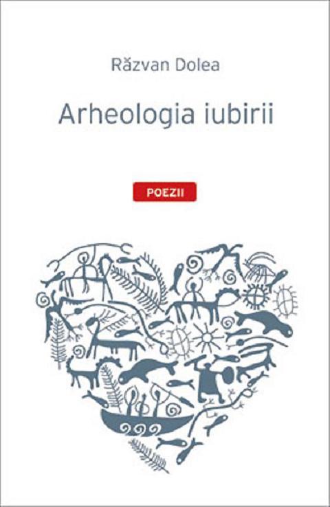 Arheologia iubirii de Razvan Dolea Coperta